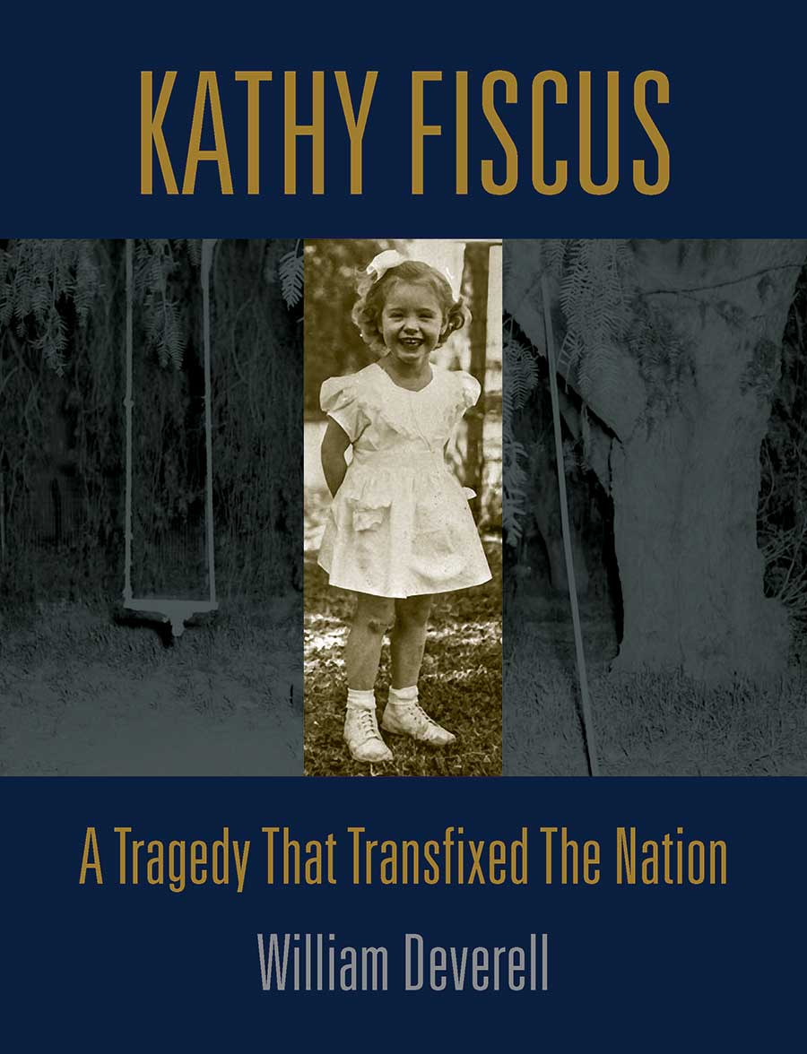 William Deverell, Kathy Fiscus: A Tragedy that Transfixed the Nation (Angel City Press, 2021).