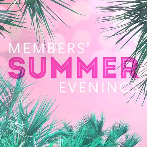 Members Summer Evenings
