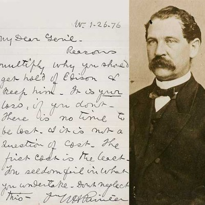 "Left: ""…get hold of Edison & keep him,"" urged a promoter of Thomas Edison's quadruplex telegraph to Thomas Eckert, president of the Atlantic and Pacific Telegraph Co., in 1876. Thomas T. Eckert Papers. Right: Thomas T. Eckert, circa 1862. The Huntington Library, Art Museum, and Botanical Gardens"