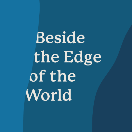 Beside the Edge of the World graphic treatment