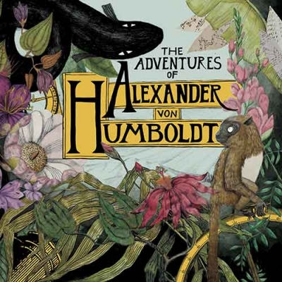 Cover of The Adventures of Alexander von Humboldt