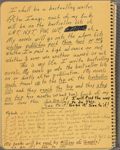"Octavia E. Butler, notes on writing, ""I shall be a bestselling writer…"" 1988. Huntington Library, Art Collections, and Botanical Gardens.© Estate of Octavia E. Butler."