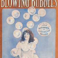 Jaan Kenbrovin (James Kendis [1883–1946], James Brockman [1886–1967], and Nat Vincent [1889–1979]) and John William Kellette (1873–1922), I'm Forever Blowing Bubbles, 1919. Sheet music cover featuring June Caprice. New York and Detroit: Jerome H. Remick & Co. The Huntington Library, Art Collections, and Botanical Gardens.