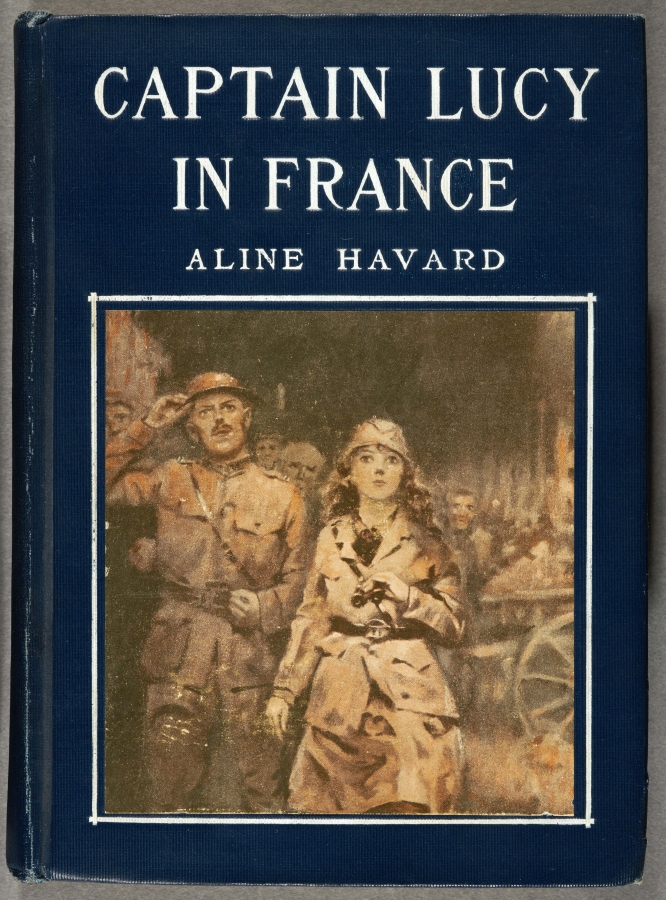 Aline Havard (1889–after 1956), author; Ralph P. Coleman (1892–1968), illustrator, Captain Lucy in France, 1919. Philadelphia: Penn Publishing. The Huntington Library, Art Collections, and Botanical Gardens.
