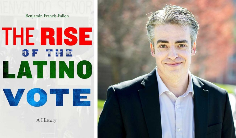 (L-R) The Rise of the Latino Vote: A History (Harvard University Press, 2019), winner of the 2021 Shapiro Book Prize. Benjamin Francis-Fallon. Photo: Western Carolina University