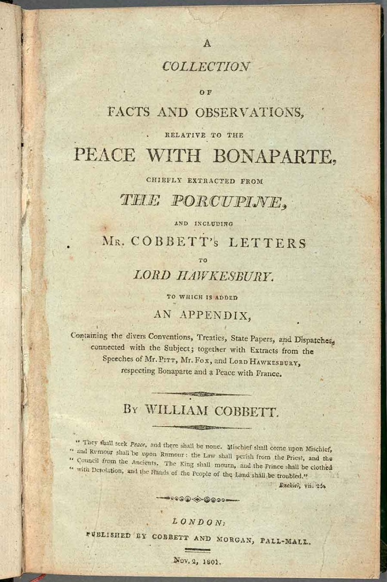 William Cobbett (1763–1835), title page of A Collection of Facts and Observations, Relative to the Peace with Bonaparte . . . (London, 1801). The Huntington Library, Art Collections, and Botanical Gardens.