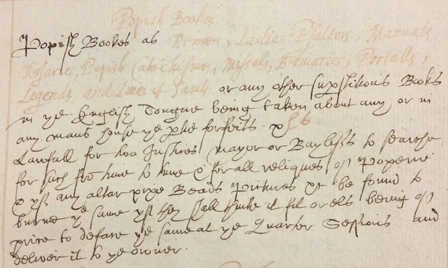 "Manuscript description of official English sanctions against ""Popish Books,"" c. 1605, Egerton Papers. The Huntington Library, Art Museum, and Botanical Gardens."