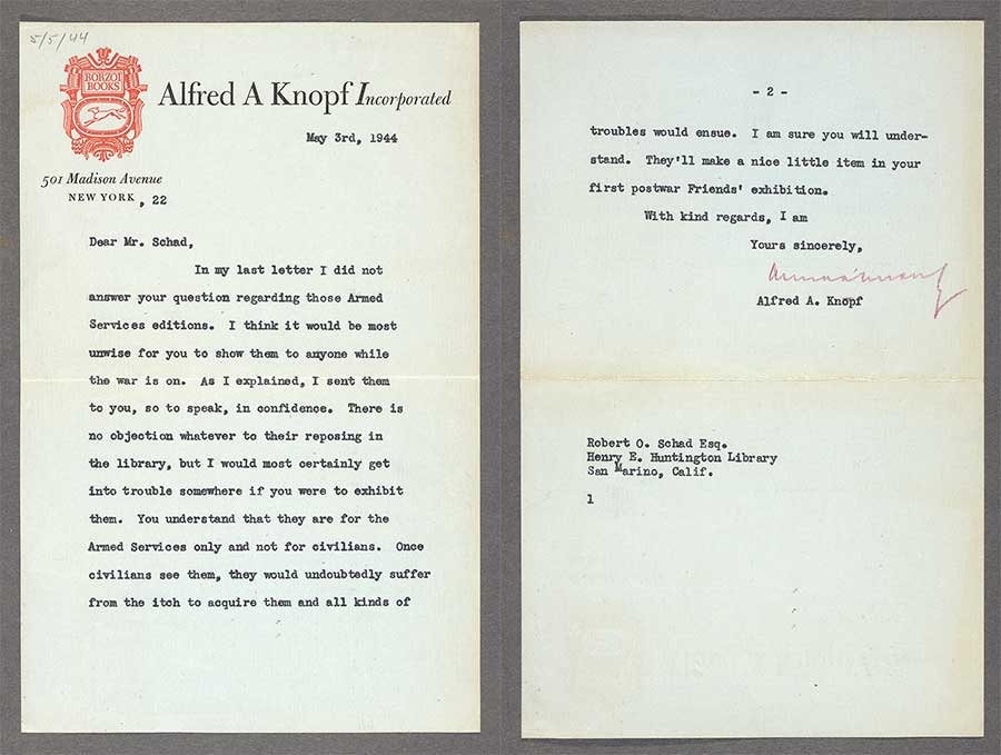 "In this letter to Curator of Rare Books Robert O. Schad, the publisher Alfred A. Knopf requests that the Armed Services Editions sent to the library for the collection not be exhibited, lest civilians ""suffer from the itch to acquire them."" The Huntington Library, Art Collections, and Botanical Gardens."