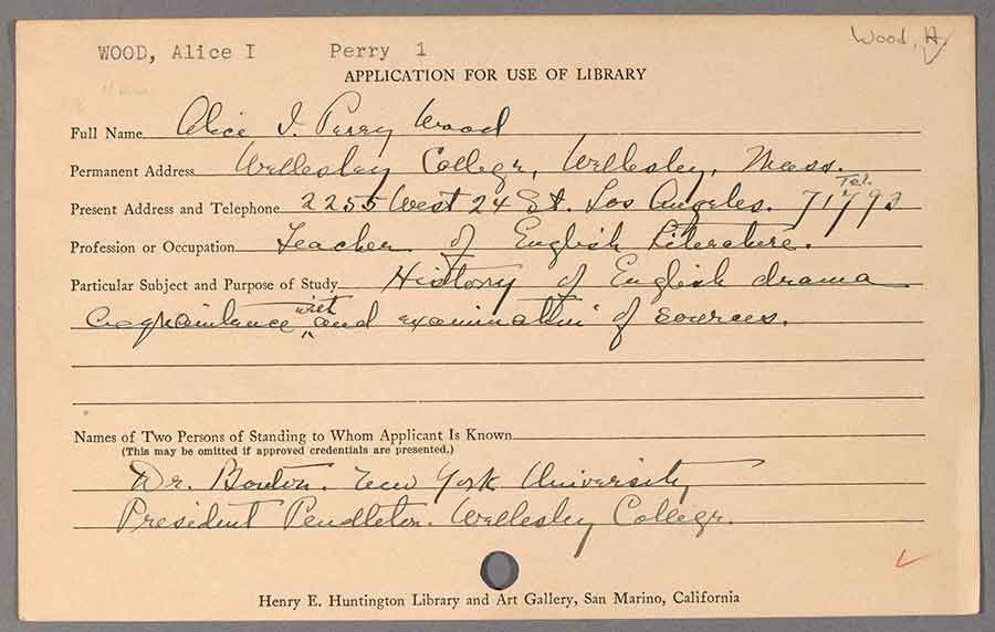 The first reader at The Huntington given a registration card was Alice I. Perry Wood of Wellesley College, a scholar of English drama. The year was 1924. Curiously, Archibald L. Bouton served as one of her references.